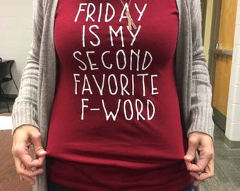 Friday Is My Second Favorite F Word, Funny TShirts, Funny Shirts, Womens Funny Shirts, Friday Shirt, Casual Friday Shirt, F Bomb Shirt,