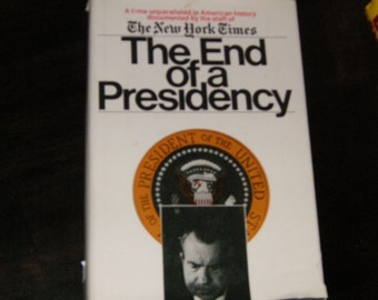1974 1st Ed The End of a Presidency by NY Times Staff, Holt, Rinehart and Winston, NY