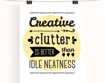 Creative clutter is better than idle neatness - yellow craft office print - typography poster - wall art - nursery decor - baby nursery art