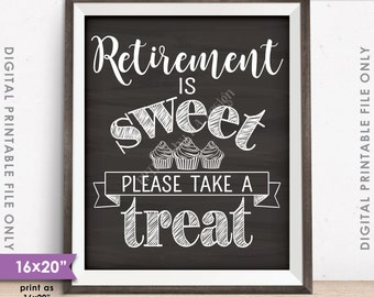 """Retirement Sign, Retirement is Sweet Please Take a Treat Retirement Party Sign, Cupcake, 16x20"""" Chalkboard Style Printable Instant Download"""