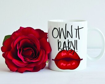 The Real Housewives of Beverly Hills inspired coffee mug and travel mugs! Own it Baby! -RHOBH - Mother's Day Gift