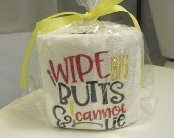 """Do you need some humor in your bathroom? Try this! It will surely put a smile on your guests faces. """"I wipe big butts and I cannot lie!"""""""
