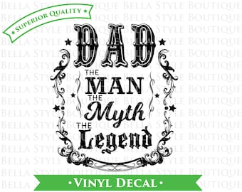 Dad The Man The Myth The Legend - Father's Day - Best Dad Ever VINYL DECAL