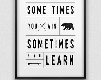 printable 'sometimes you win sometimes you learn' wall decor // motivational print // black and white inspirational print // never give up