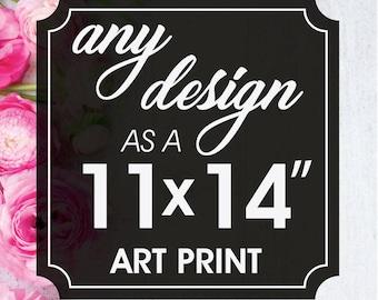 Print & Mail Service - (11x14 inch Unframed Art Print) Print Any Design - Keep Calm Shop Art Prints