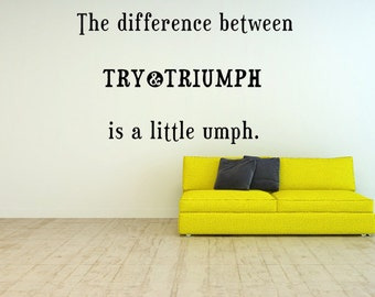 The Difference Between Try & Triumph Decal, Motivational Wall Decal, Wall Decals, Bedroom, Livingroom, Custom Vinyl Decal, Motivational Art