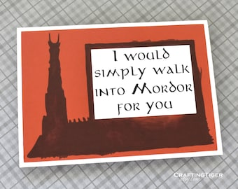 Handmade Poster - Layered Cardstock - I would simply walk into Mordor for you - Blank inside - Funny Mothers / Fathers Day nerdy