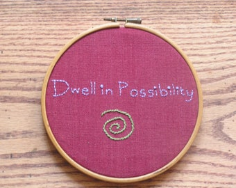 Dwell In Possibility Embroidery in Hoop