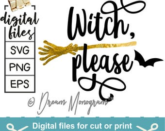 Halloween Svg / Witch Svg / Witch please Svg / Cut Files - Svg DXF Silhouette Studio Cricut