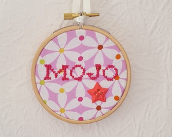 MOJO Embroidery. 3 inch Hoop Art. Cross stitch Quote.  Embroidery Hoop Art. Wall Hanging. Inspirational Quote.  Home Décor.  Small Gift.