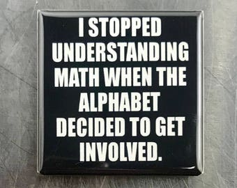 I stopped understanding math...Custom made 1.5 x 1.5  magnet