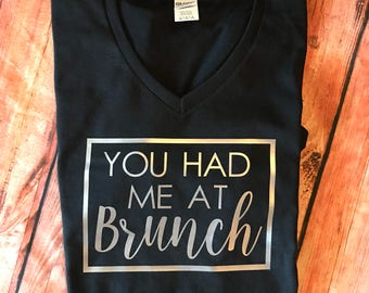 You had me at brunch shirt or tank top