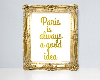 Paris quote,  Audrey Hepburn, Paris Is Always A Good Idea, gold foil quote, typography print, Paris print, travel quote, poster, quotes