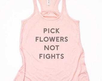 Pick Flowers Not Fights Racerback