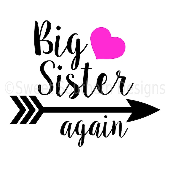 big sister again with arrow heart svg instant download design rh etsy com