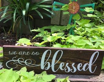 We Are So Blessed Sign, Blessed Sign, So Blessed , Wedding Sign, Family Sign, Christian, Religious Sign, Wedding Sign, Wedding Gift, Blessed