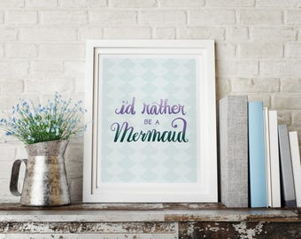 Always Be a Mermaid, Mermaid Lover, Mermaid Life, Mermaid Sign, Mermaid Party, Art Print, Beach Theme Decor, Mermaid Gift, Girls Bedroom