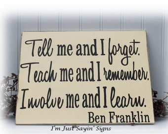 Tell Me And I Forget Ben Franklin Quote Wood Sign