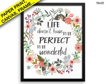 Life Doesnt Have To Be Perfect To Be Wonderful Wall Art Framed Life Doesnt Have To Be Perfect To Be Wonderful Canvas Print Life Doesnt Decor