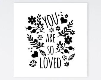You Are So Loved Print | Flower Print | Black and White Print | Baby Girl Nursery | Girls Nursery Print