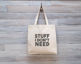 Canvas Bag Stuff I Don't Need, Heavyweight Durable Canvas Shopping Bag, Tote for Women and Moms, Gift for Friend, Tote Bag for Overpacker