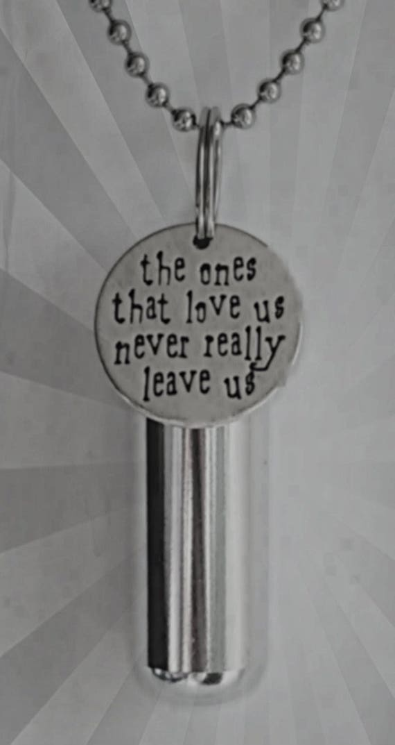 """Personal CREMATION URN NECKLACE with """"the ones that love us never really leave us"""" Charm - Includes Velvet Pouch, Ball Chain, Fill Kit"""
