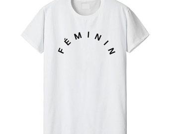 Féminin Feminine / Fashion Women's T-shirt / Tumblr Inspired