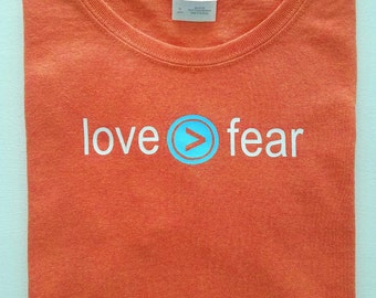 Love Is Greater Than Fear Women's Positive Inspiring Statement T-shirt *Free Shipping*