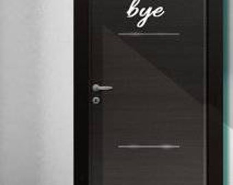 DIY Front Door Vinyl Decal, Bye, Choose Vinyl Color