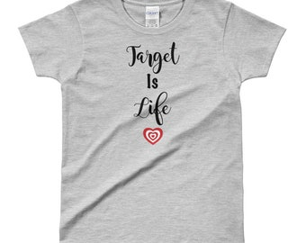 Target Is Life Women's T-Shirt