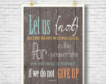 Printable, Bible Verse printable, Scripture Art, Let us not become weary in doing good printable, Galatians 6:9 print, Home Decor sign