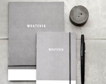 Concrete Dust, Pale Grey WHATEVER Journal, black and white minimal notebook, modern A6 or A5 recycled paper pocket journal