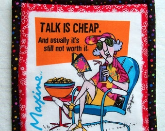 "MAXINE ""Talk Is Cheap"" 100% cotton Prewashed Handmade Pot Holder Hot Pad (#PH120A)"