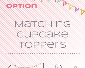 Matching printable cupcake toppers - matching decoration