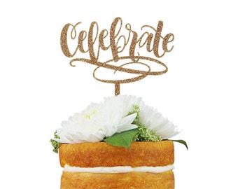 Celebrate Calligraphy Cake Topper