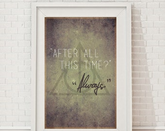 Harry Potter - After all this time Always - Snape - Art - Print - Poster
