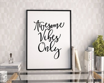 Awesome vibes only print, 2 in 1 printable quote, printable art, downloadable print, modern   wall art, typography print, wall decor