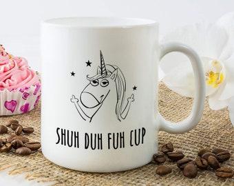 Shuh Duh Fuh Cup Mug, Office Gift, Coworker Mug, Work Mug, Shuh Duh Fuh Cup Coffee Mugs, Rude Mug, Funny Unicorn Mug, Curse Word Mug