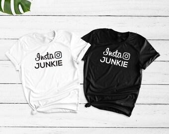 Instagram tee, shirts for teens, funny tee, instagram top, insta junkie, customizable tee, funny tshirt saying, trendy gift daughter