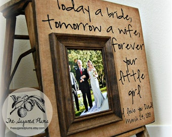 Father of the Bride Ideas, Today A Bride Tomorrow A Wife, Personalized Picture Frame- Wedding Gift, Father Mother of Gift 16x16