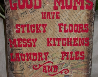 Mixed Media Collage Art Sign Good Moms Sticky Floors Messy Kitchens Laundry Happy Kids Handmade Gift