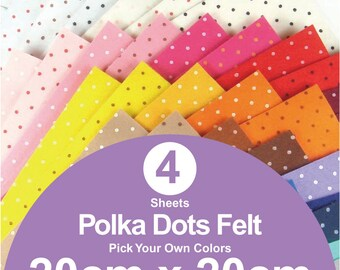 4 Printed Polka Dots Felt Sheets - 20cm x 20cm per sheet - Pick your own colors (P20x20)