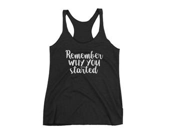 Remember Why You Started Tank, Fitness Motivation Tank, Women's Gym Tank, Workout Tank, Crossfit Tank, Running Tank, Lifting Tank, Diet Tank