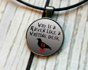 Why is a raven like a writing desk? Alice in Wonderland Necklace, Lewis Carroll Quote Pendant, Queen of Hearts Jewelry