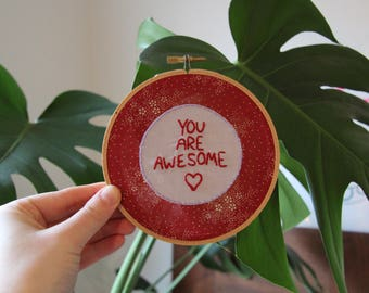 You Are Awesome Embroidery Hoop Art 5 inch