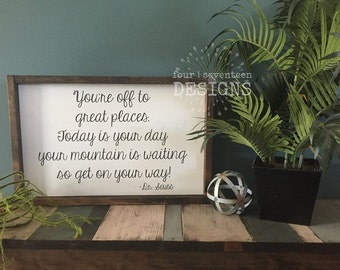 You're Off to Great Places {wood sign, boxed sign, framed sign, dr. seuss}