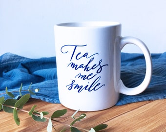 Tea makes me smile - calligraphy mug