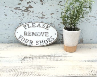Please Remove Your Shoes Sign, Remove Shoes Metal Sign, Front Door Sign, Entryway Decor, Entryway Sign, Shoe Sign, Home Decor, Shabby Chic