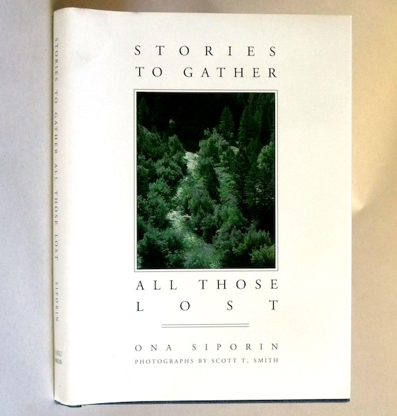 Stories to Gather All Those Lost 1995 by Ona Siporin & Scott T. Smith - Hardcover HC w/ Dust Jacket DJ