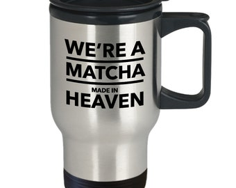 Matcha travel mug - we're a matcha made in heaven